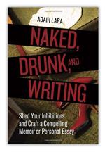 Naked Drunk und Writing - Adair Lara